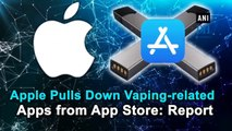Apple Pulls Down Vaping-related Apps from App Store: Report