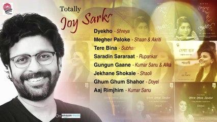 Totally Joy Sarkar| Best of Joy Sarkar| Kumar Sanu, Alka, Shreya, Shaan-Akriti, Subhamita, Rupankar