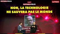Futurapolis 2019 - Non, la technologie ne sauvera pas le monde ! Une discussion avec Evgeny Morozov