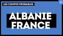 Albanie - France : les compositions probables