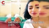 Ameliyat olan babası ile video çekti, başına gelmeyen kalmadı