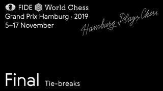 Grand Prix FIDE Hamburg 2019 Final Tie-breaks