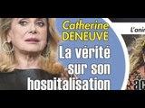 Catherine Deneuve, AVC, sous haute surveillance, la vérité sur son hospitalisation