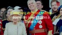 L'interview du prince Andrew donne des sueurs froides à Elizabeth II