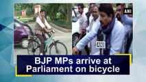 BJP MPs arrive at Parliament on bicycle