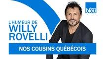 HUMOUR | Nos cousins québécois avec Véronic DiCaire - L'humeur de Willy Rovelli