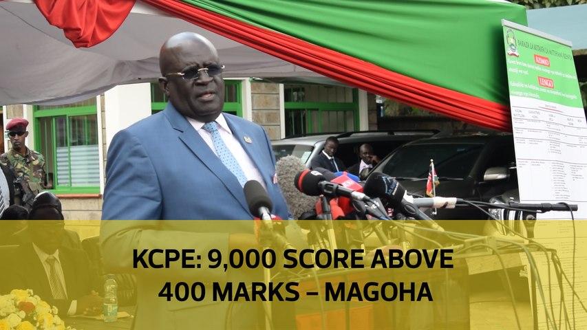 KCPE: 9,000 score above 400 marks - Magoha