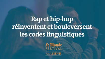 Rap et hip-hop réinventent et bouleversent les codes linguistiques. Une conférence du Monde Festival Montréal