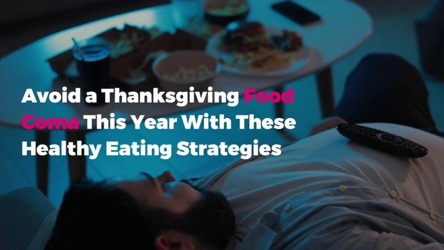 Avoid a Thanksgiving Food Coma This Year With These Healthy Eating Strategies