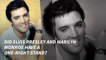 Did Elvis Presley And Marilyn Monroe Have A One-Night Stand?