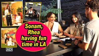 Sonam, Rhea having fun time in LA