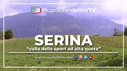 Serina - Piccola Grande Italia