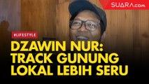 Komika Dzawin Nur Beberkan Track Gunung Indonesia Lebih Seru Dibanding Luar Negeri