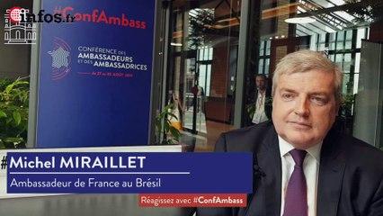 Réactions de Michel Miraillet, Ambassadeur de France au Brésil, au discours du Président | Infos.fr