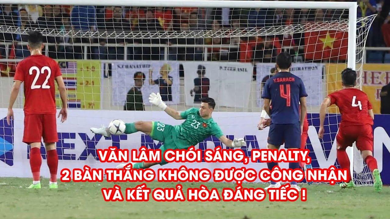 Highlights | Việt Nam – Thái Lan | Văn Lâm chói sáng, penalty, 2 bàn thắng bị từ chối  và kết quả đáng tiếc| NEXT SPORTS
