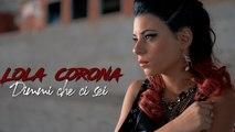 Lola Corona - Dimmi che ci sei (Ufficiale 2019)