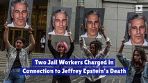 Two Jail Workers Charged in Connection to Jeffrey Epstein's Death