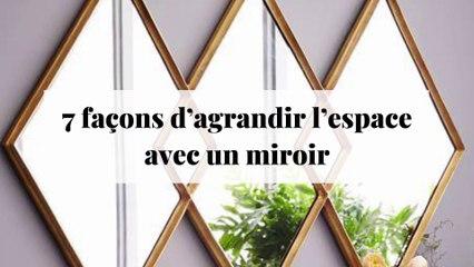 7 façons d'agrandir l'espace avec un miroir