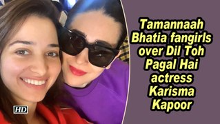 Tamannaah Bhatia fangirls over Dil Toh Pagal Hai actress Karisma Kapoor