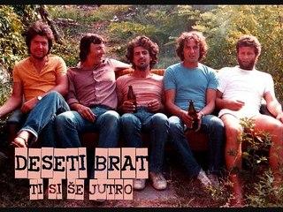 DESETI BRAT - Ti si še jutro (1984)