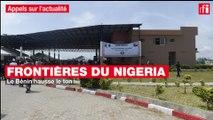 Frontières du Nigeria : le Bénin hausse le ton