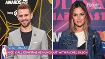 Nick Viall Confirms He 'Hung Out' with Rachel Bilson at Dinner: 'Her Friends Were There Too'