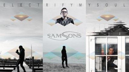 SAMSONS - Electrify My Soul