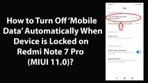 How to Turn Off Mobile Data Automatically When Device is Locked on Redmi Note 7 Pro(MIUI 11.0)?