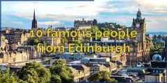 Celebrity - 10 famous people from Edinburgh