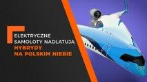 elektryczne samoloty nadlatują, hybrydy na polskim niebie