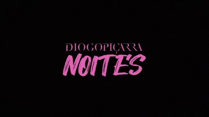 Diogo Piçarra - Noites