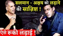 Big Conspiracy Exposed in Bollywood - Salman Vs Akshay Fight !