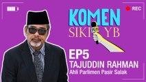 Komen Sikit YB: Tajuddin Rahman
