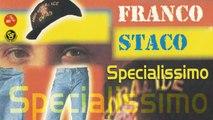 Franco Staco - Vengo a vivere cu ttè