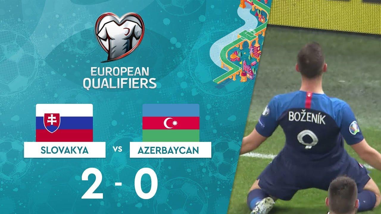 Slovakya 2-0 Azerbaycan | EURO 2020 Elemeleri Maç Özeti - E Grubu
