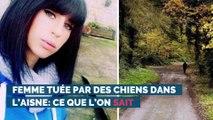 Femme tuée (Elisa Pilarski) par des chiens dans l'Aisne: ce que l'on sait