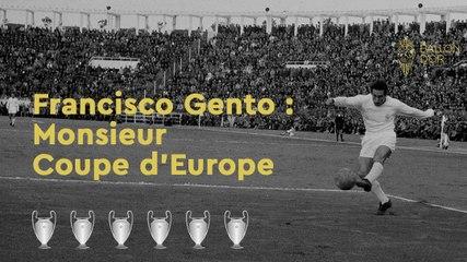 Francisco Gento : Monsieur Coupe d'Europe