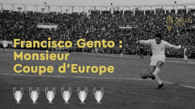 Francisco Gento : Monsieur Coupe d'Europe