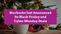Starbucks Just Announced Its Black Friday and Cyber Monday Deals