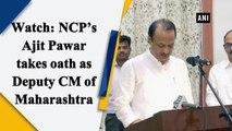 NCP's Ajit Pawar takes oath as Deputy CM of Maharashtra