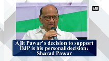 Ajit Pawar's decision to support BJP is his personal decision: Sharad Pawar
