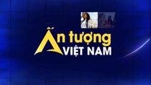 Ấn tượng Việt Nam -23/11/2019