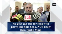 No govt can run for long with party like Shiv Sena, NCP knew this: Sushil Modi