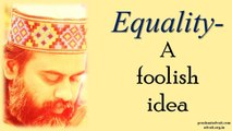 Acharya Prashant: Equality is quite a foolish idea. Oneness is diversity, not equality