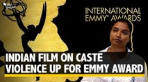 Emmy Awards: Indian Documentary On Caste Violence Up For Win