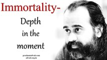 Acharya Prashant: Immortality is not a stretch in time; immortality is a depth in the moment