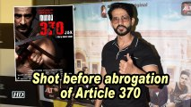 Mudda 370 J&K' shot before abrogation of Article 370: Hiten Tejwani
