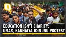 'Education Isn't Charity': Umar, Kanhaiya Join JNU Fee Hike Protest