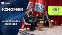 Kinomən - Bəhruz Bayramov, İbrahim Qurbanov, Mehriban Hüseyn, Ülviyyə Heydərova 24.11.2019