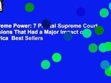 Supreme Power: 7 Pivotal Supreme Court Decisions That Had a Major Impact on America Best Sellers